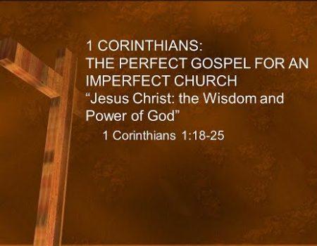 Jesus Christ: The Power of God (1 Cor. 1: 23, 24)